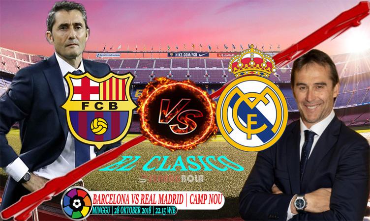 Prediksi La Liga : Barcelona Vs Real Madrid 28 Oktober 2018