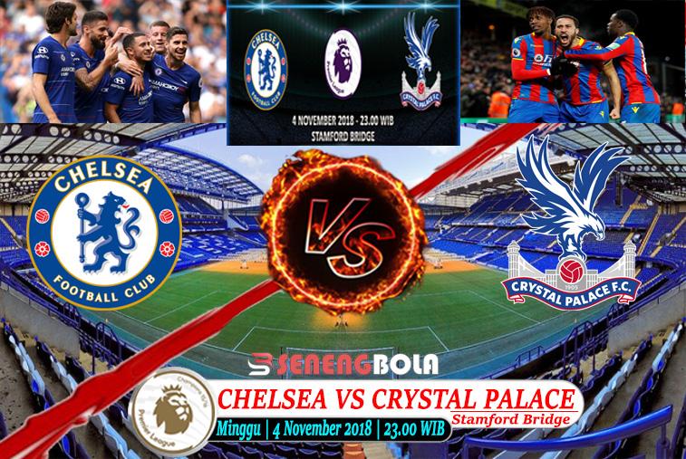 Prediksi Liga Inggris : Chelsea Vs Crystal Palace 4 November 2018