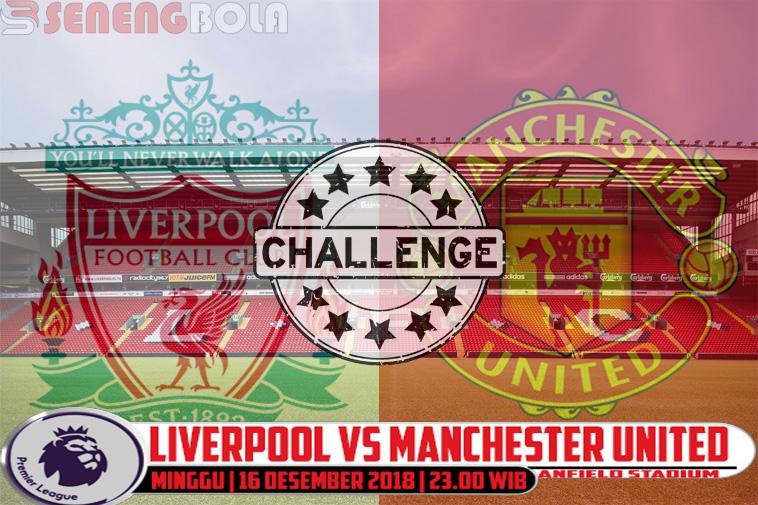 Prediksi Liga Inggris : Liverpool Vs Manchester United 16 Desember 2018