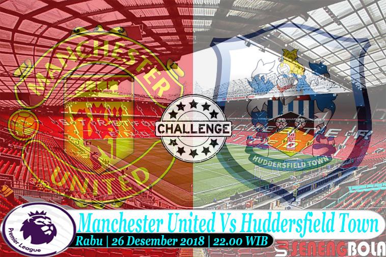 Manchester United Vs Huddersfield Town 26 Desember 2018